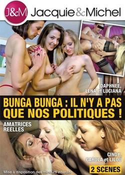 Bunga Bunga - Il n'y a Pas Que Nos Politiques (2015)