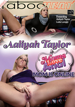 Moms Love Anal - Aaliyah Taylor - Mom Is Online (2014)